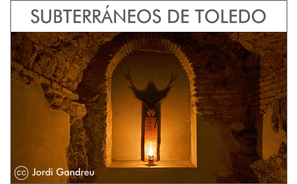 Visitas Guiadas Toledo - Ruta Subterráneos de Toledo