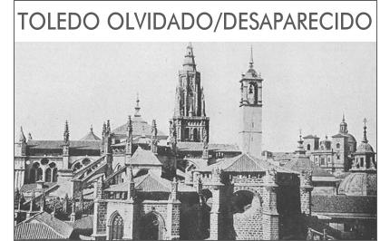 Visita Guiada Toledo - El Toledo Olvidado/Desaparecido
